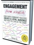 Harrisonamy Reviews: Engagement From Scratch by Danny Iny. Win A Free Copy.